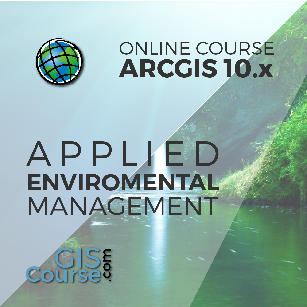 Arcgis course applied to environmental management online gis arcgis 10x applied to environmental management 1betcityfo Gallery
