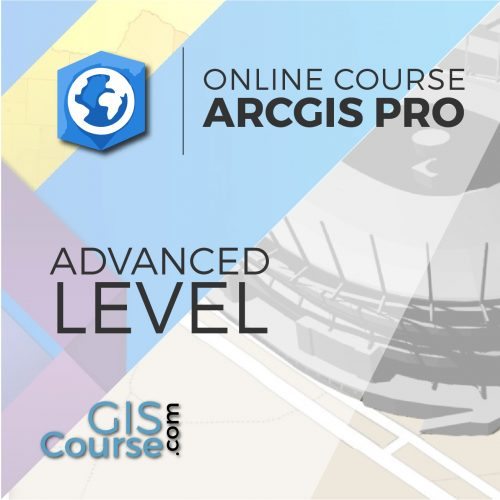 Online Course ArcGIS Pro Advanced Level