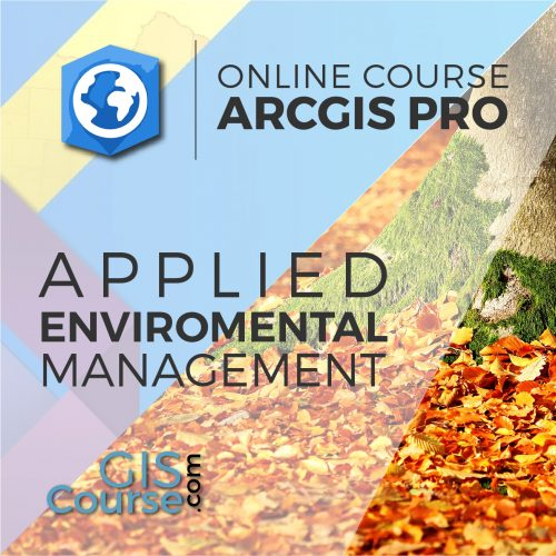 Online Course ArcGIS Pro Applied to Enviromental Management