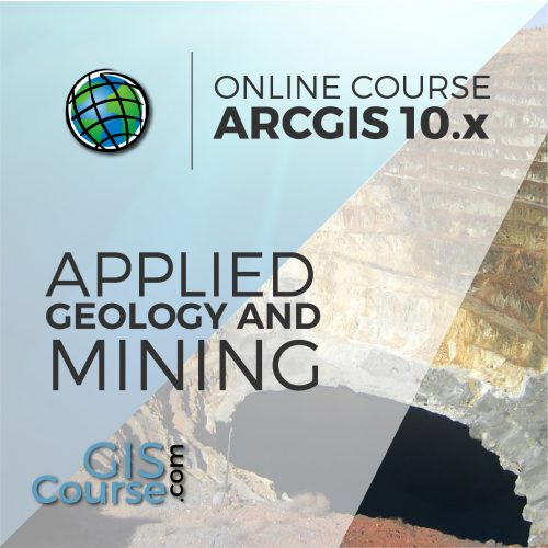 Online Course ArcGIS Applied to Geology and Mining