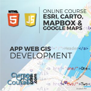 Online Course Development of Web Based GIS Applications using ESRI products, Carto, Mapbox and Google Maps
