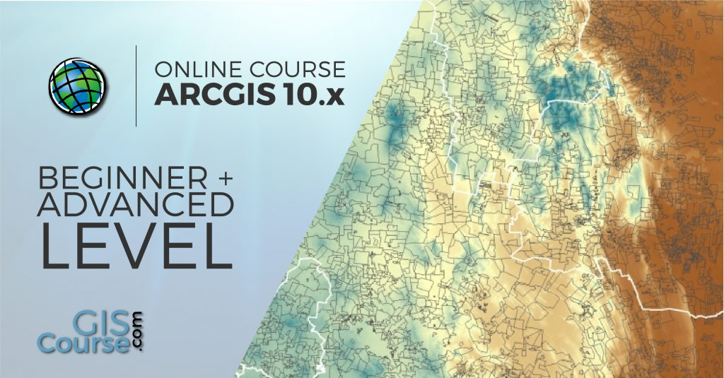 ArcGIS Course, From Beginner to Advanced level - Online GIS Training