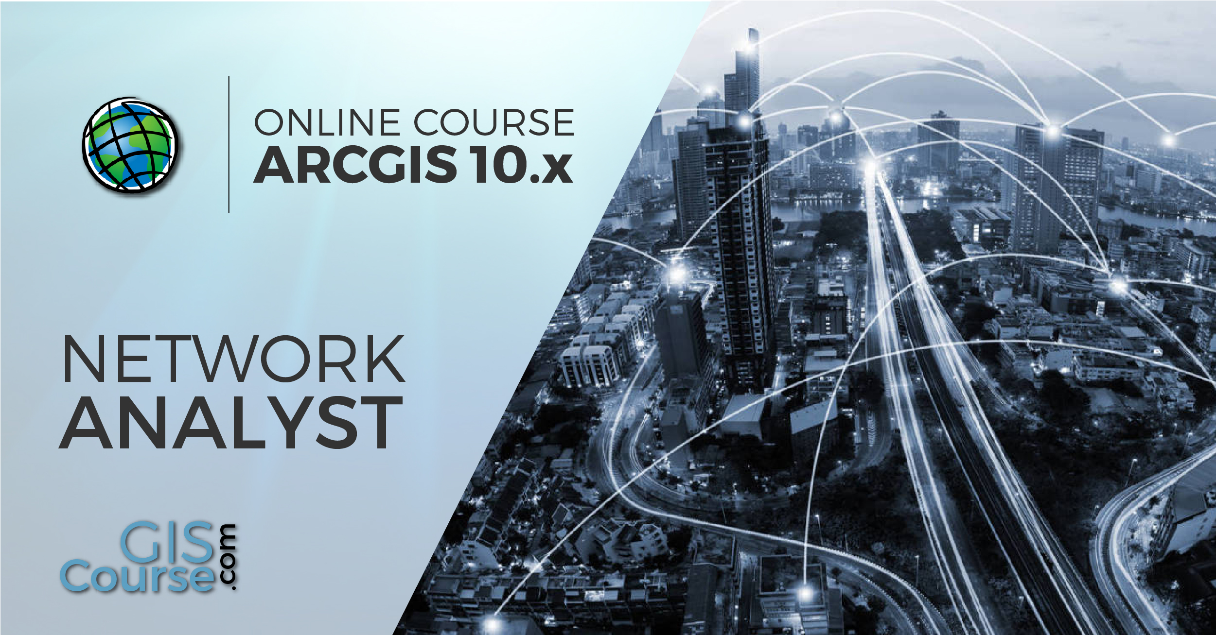 ArcGIS 10 x Course, Network Analyst Specialist - Online GIS