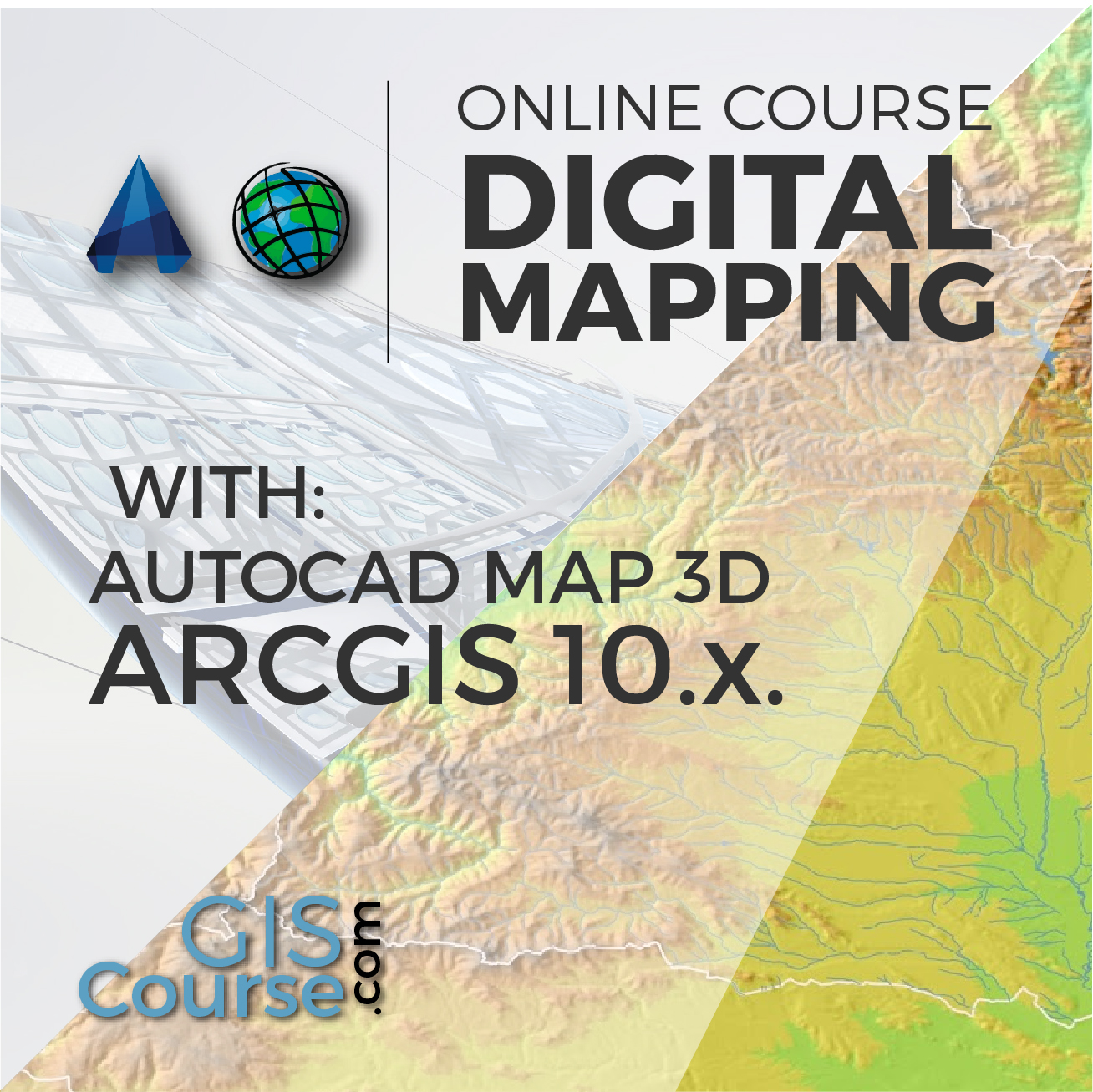 Digital Mapping with ArcGIS 10 and Autocad Map 3D on