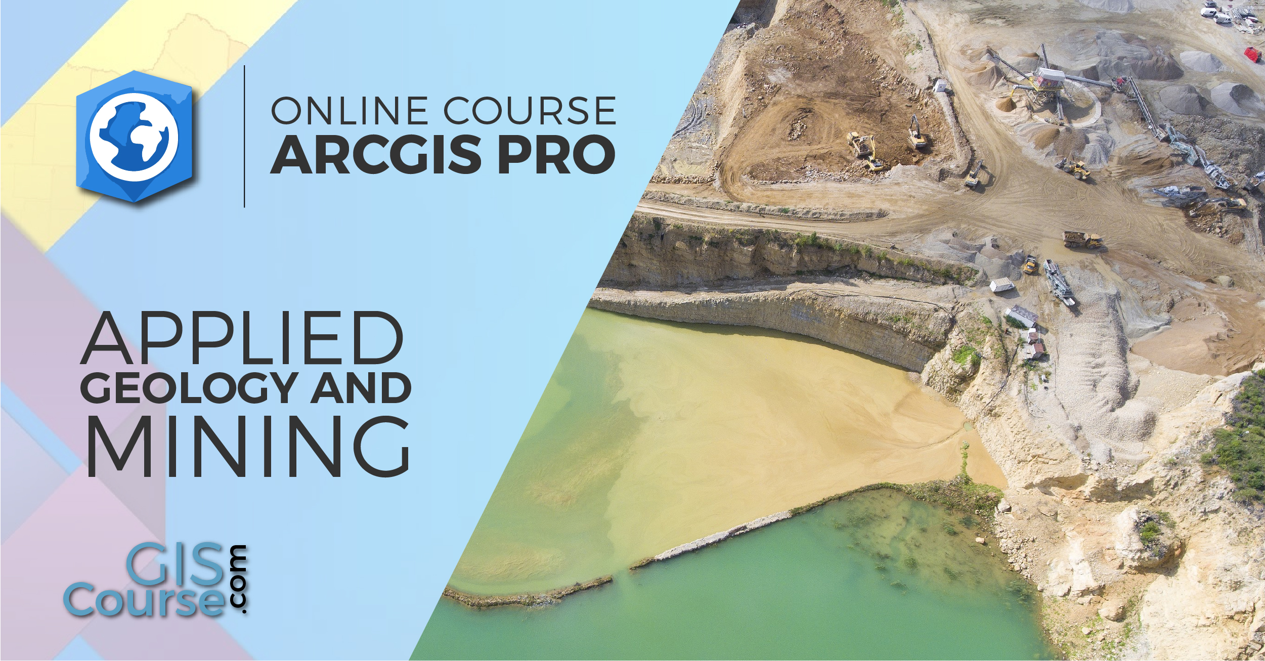 ArcGIS Pro Course applied to Geology and Mining - Online GIS Training