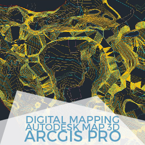 Digital Mapping Autodek Map 3d ArcGIs Pro