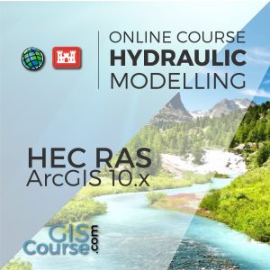 Online Course HECRAS and ArcGIS for Hydraulic Modelling