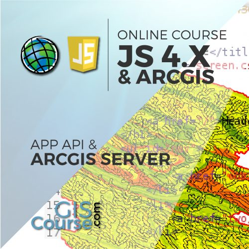 Online Course Development of Web Based GIS Applications using ArcGIS API 4.x for JavaScript and ArcGIS Server